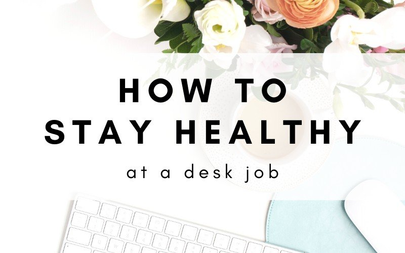 How To Take Care Of Your Health When You Work At A Desk Job