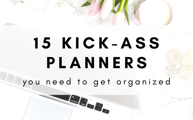 Planners You Need To Get Organized