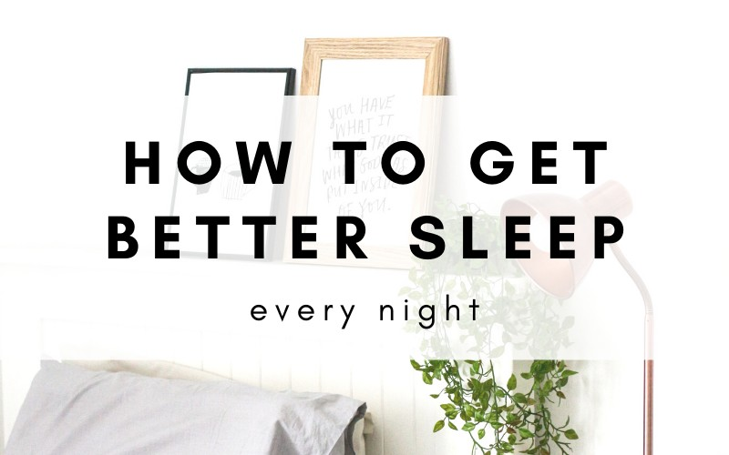 14 Ways To Get Better Sleep And Feel More Productive & Energized