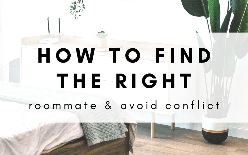 How To Find The Perfect Roommate & Tips On How To Avoid Conflict