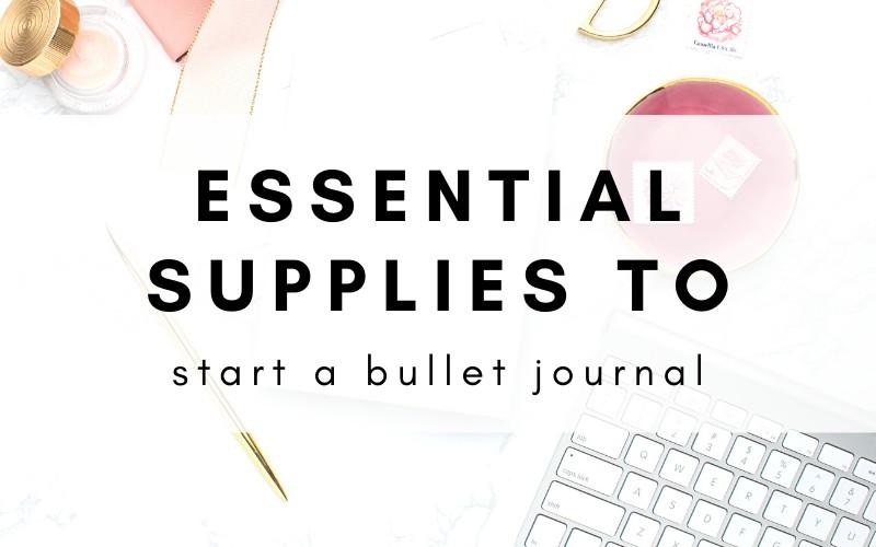 Bullet Journal Essential Supplies