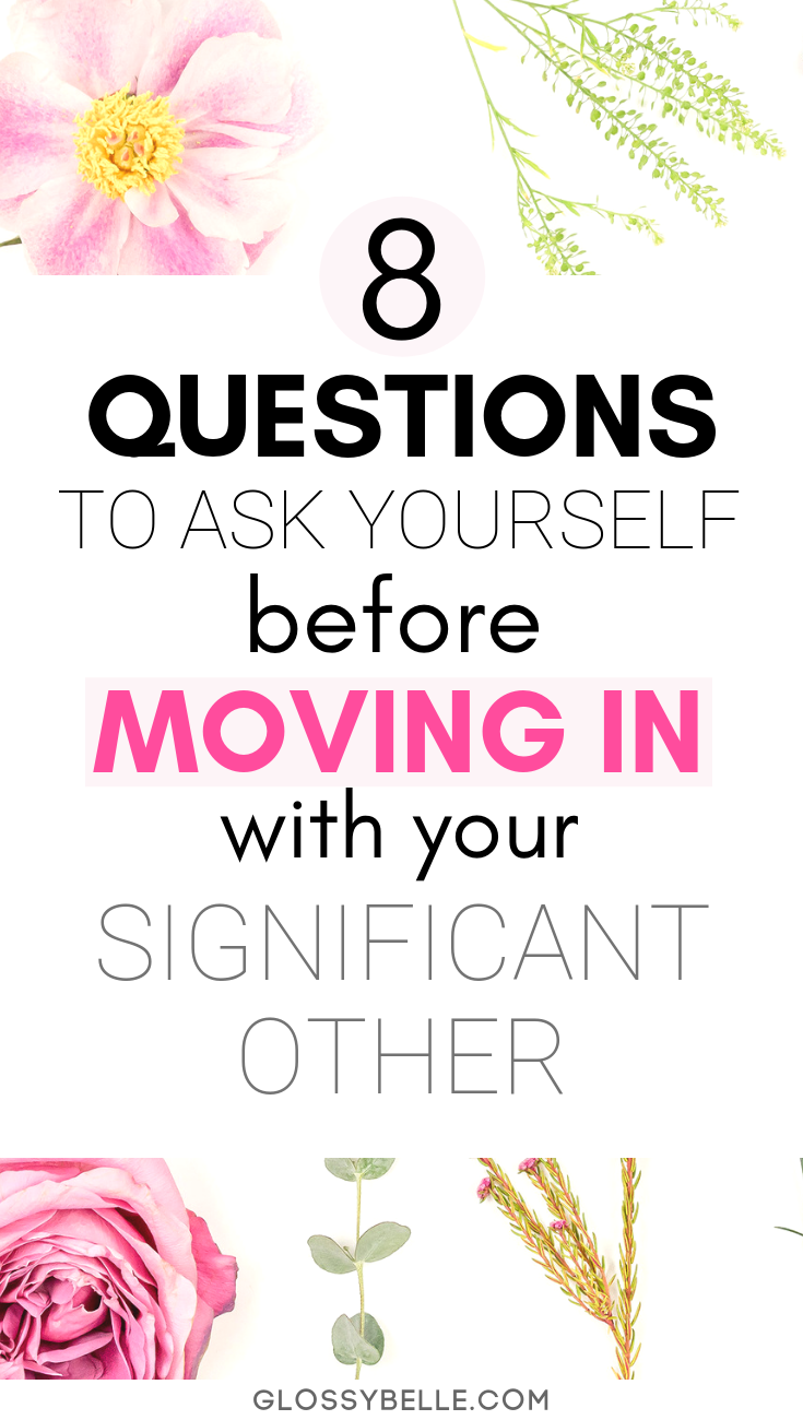 """Have you ever asked yourself the question of, """"Should I move in with my boyfriend?"""" If you feel like you're at that next step in your relationship and you're ready to see if cohabiting is a good idea, here are 8 questions you need to ask yourself that will help you figure out if this move is right for you.   cohabitation   adulting 101   living with your significant other   living with your boyfriend #adulting #relationship #relationshipadvice #boyfriend #life #advice"""