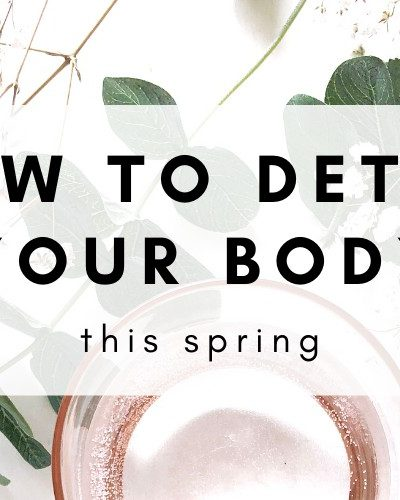 8 Ways To Detox Your Body This Spring