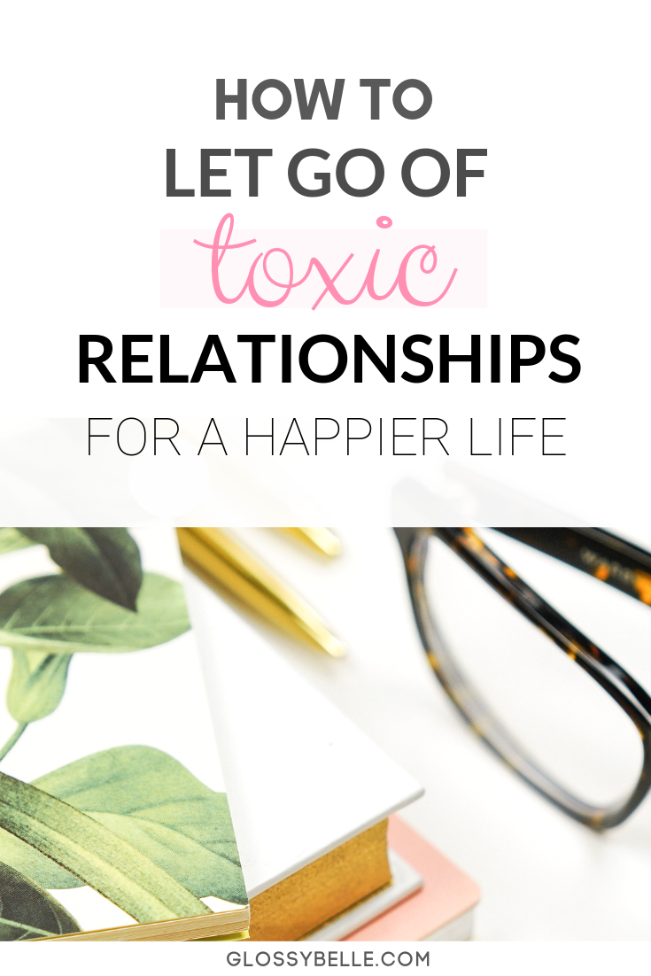 Dealing with a toxic person can be really hard, no matter if it's in a romantic relationship or platonic friendship. However, at some point it's important to put your own mental health and happiness first. In this post, I cover how to let go of a toxic relationship that may be draining all of your mental energy while letting yourself heal. | self love | joy | mental health | self-care | relationship advice | breakup | personal growth | personal development | self-growth | self-improvement
