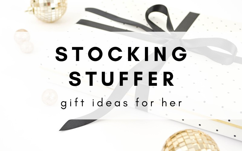 Stocking Stuffer Gift Ideas For Her