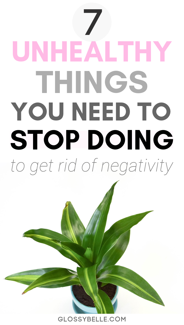 Negativity can be mentally draining.In this post, I outline 7 toxic habits & behaviors you may be doing that are negatively impacting your life. Once you take the right steps to remove negativity from your life, you'll be on your way to a happier & more positive and joyful life. | toxic relationships | | inspiration | live your best life | personal development | self-growth | gratitude #selfcare #selflove #mentalhealth #wellness #mindset #growth #healthyhabits #growthmindset #selfdevelopment